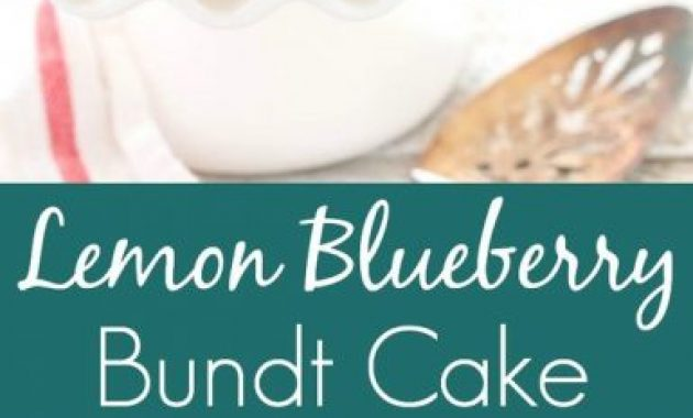 Lemon Blueberry Bundt Cake Recipe