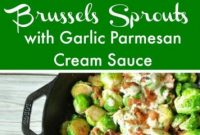 Skillet Roasted Bacon Brussels Sprouts with Garlic Parmesan Cream Sauce Recipe