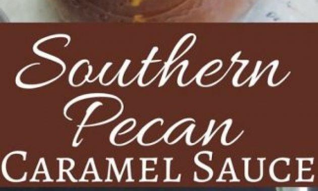 Southern Pecan Caramel Sauce Recipe