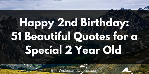 2 Year Old Birthday Quotes  Happy 2nd Birthday 51 Heartfelt and Beautiful Quotes