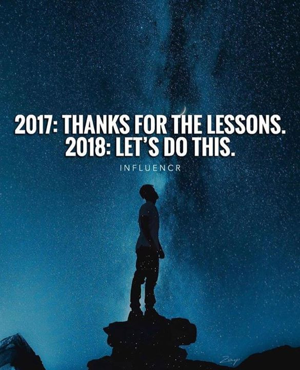 2017 Motivational Quotes  2017 thanks for the lessons 2018 lets do this