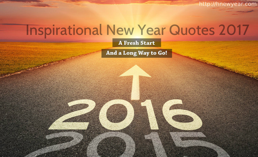 2017 Motivational Quotes  Inspirational Quotes 2017 – Happy New Year 2018