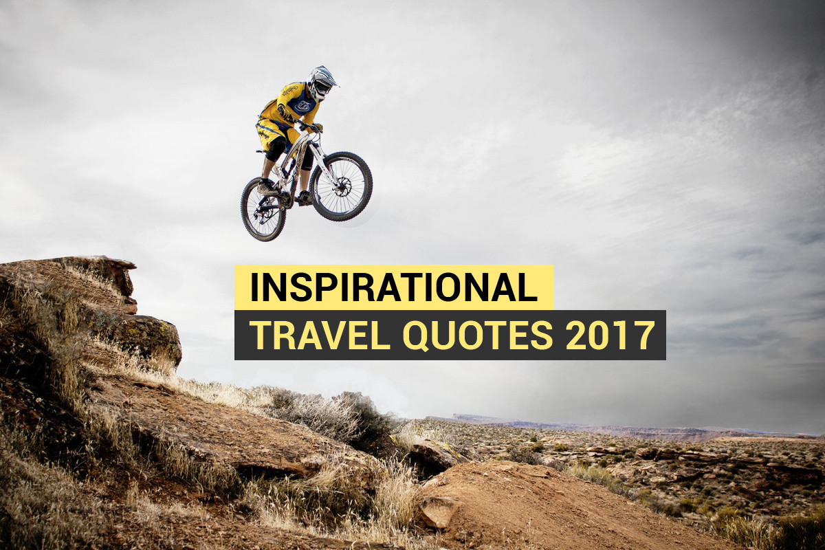 2017 Motivational Quotes  Inspirational travel quotes 2017 MovingShoe