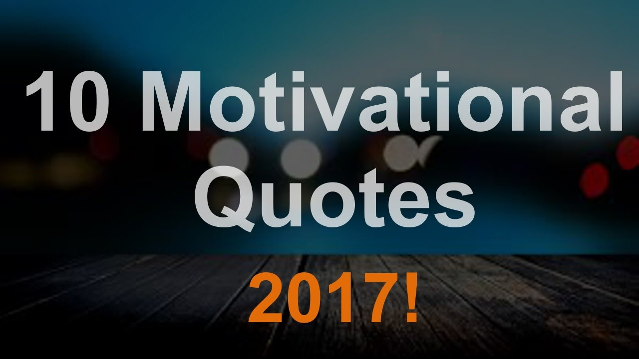 """2017 Motivational Quotes  10 Best Motivational Quotes 2017 """"Happy New Year"""""""