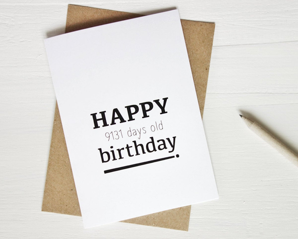25Th Birthday Funny  25th birthday card funny birthday card Happy 9131 days