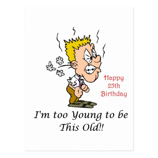 25Th Birthday Funny  Funny 25th Birthday Gifts Postcard