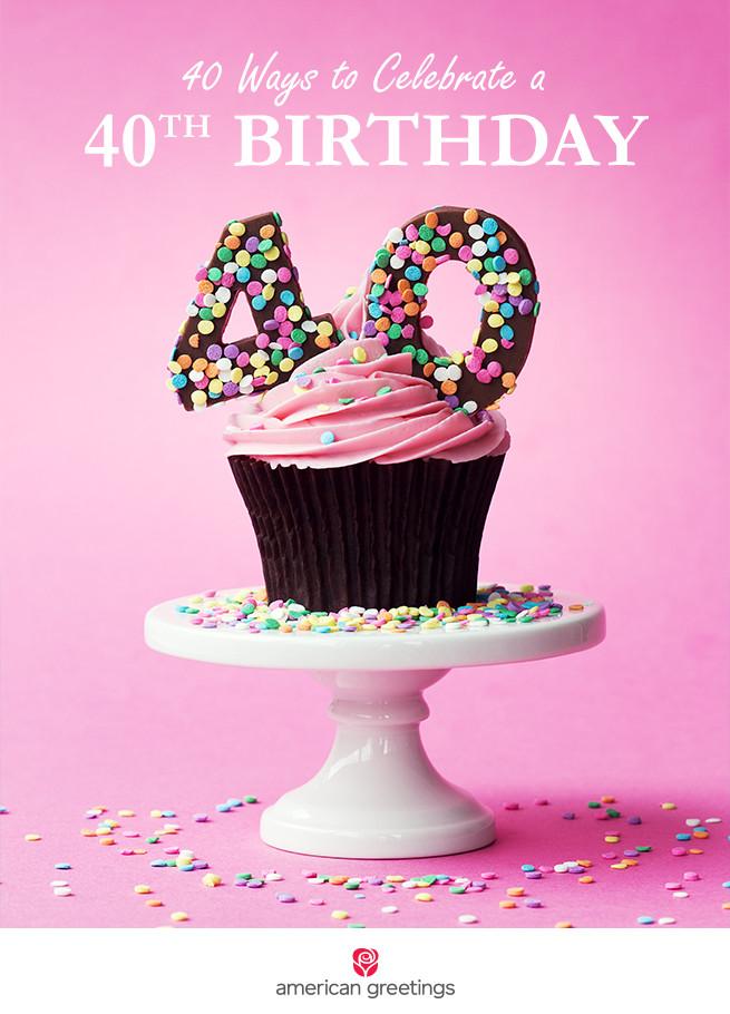 40 Birthday Gift Ideas  40 ways to celebrate a 40th birthday American Greetings Blog