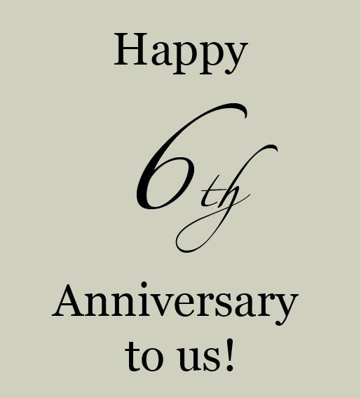 6 Year Anniversary Quotes  STUDIO ANNETTA Happy Anniversary to us