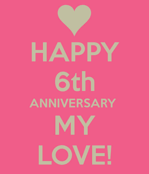 6 Year Anniversary Quotes  HAPPY 6th ANNIVERSARY MY LOVE Poster Danielle