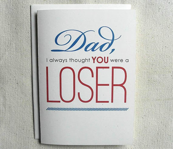 Birthday Card For Father From Daughter  Father Birthday Card Funny Dad I always thought you were a