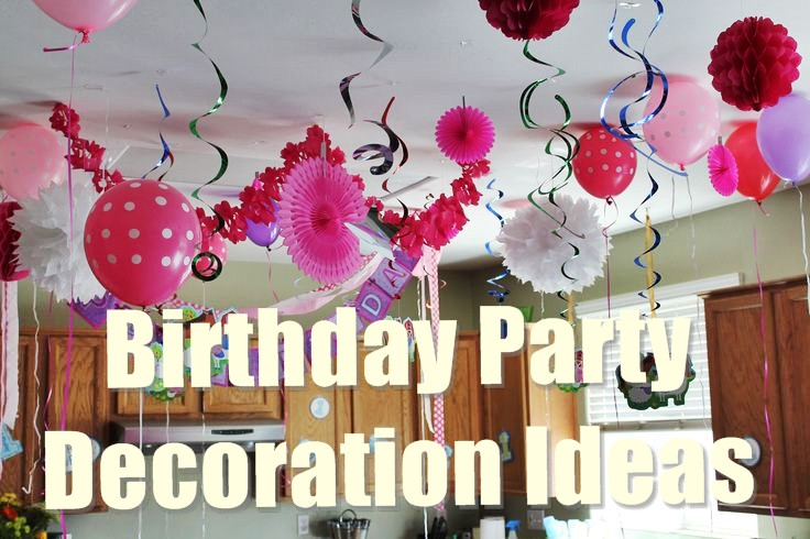 Birthday Decorations Ideas At Home  15 Best Birthday Party Decoration Ideas For A Perfect Party