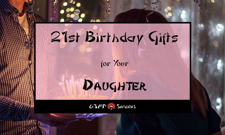 Birthday Gift Ideas For Daughter Turning 21  Best 21st Birthday Gift Ideas for Your Daughter 2018