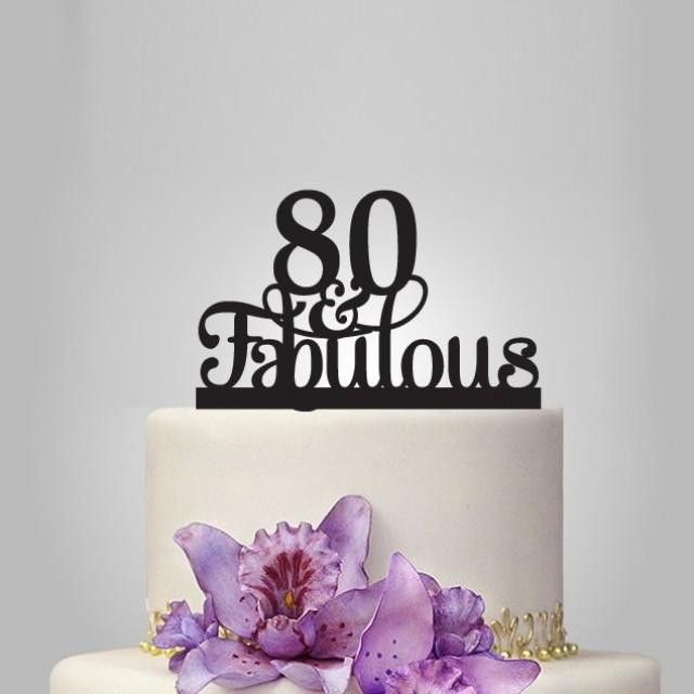 Birthday Party Ideas For 80 Year Old Woman  80 Th And Fabulous Cake Topper 80th Birthday Party