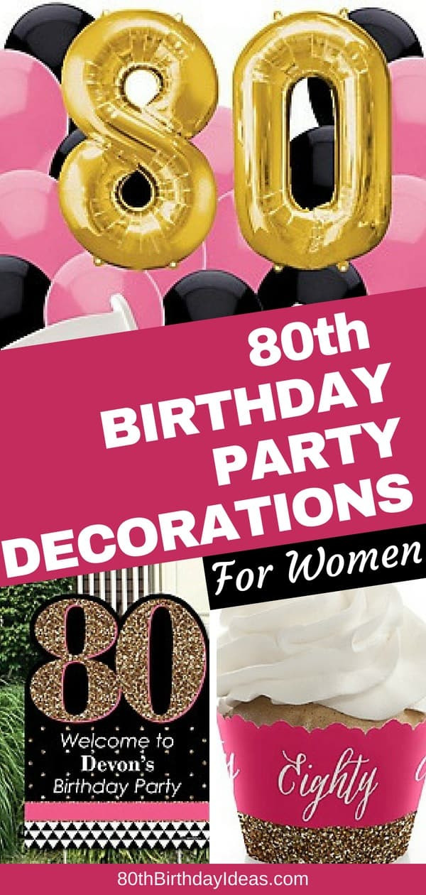 Birthday Party Ideas For 80 Year Old Woman  80th Birthday Party Ideas The Best Themes Decorations