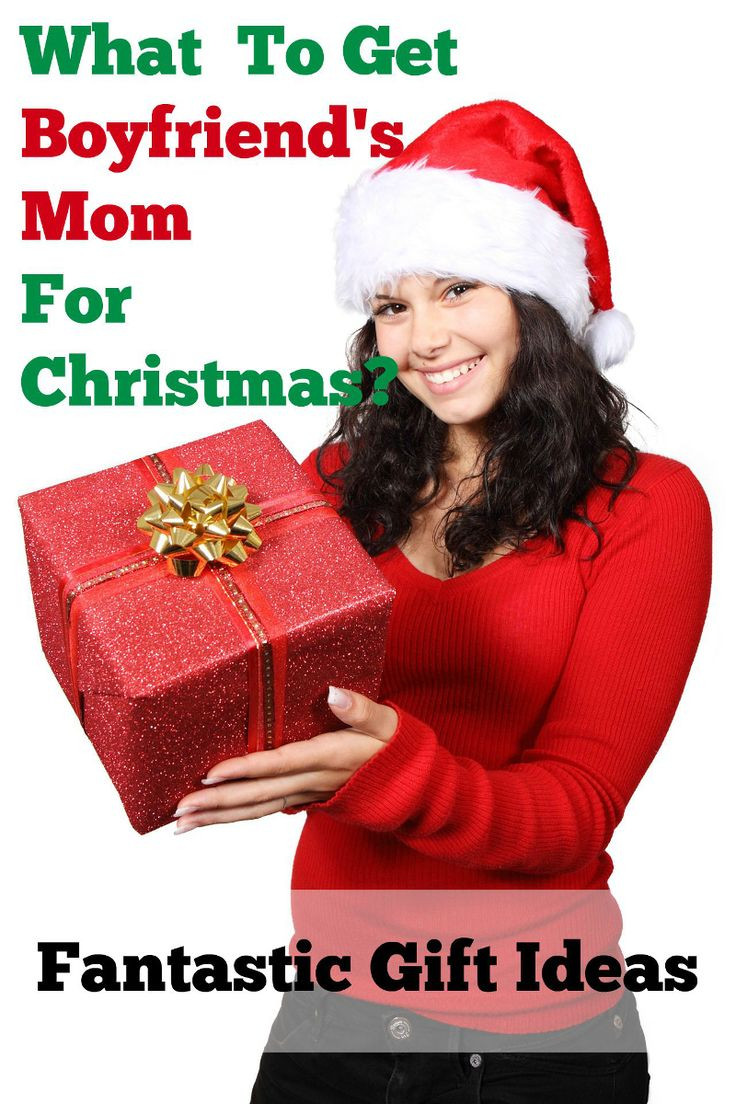 Christmas Gift Ideas For Boyfriends Parents  What To Get Boyfriends Mom For Christmas