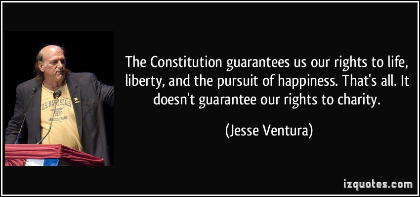 Constitution Life Liberty And Pursuit Of Happiness Quote  The Constitution guarantees us our rights to life liberty