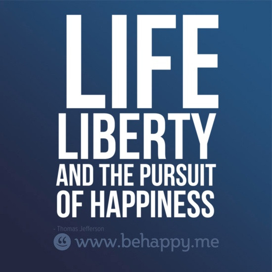 Constitution Life Liberty And Pursuit Of Happiness Quote  132 best images about Life Liberty & the Pursuit
