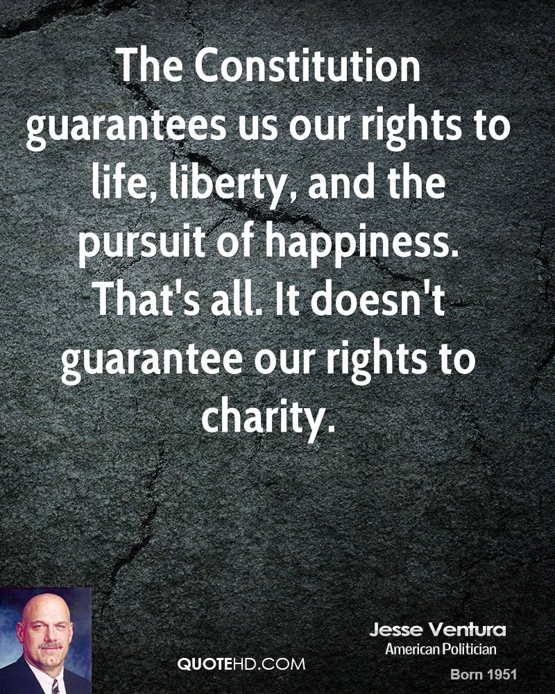 Constitution Life Liberty And Pursuit Of Happiness Quote  Jesse Ventura Happiness Quotes