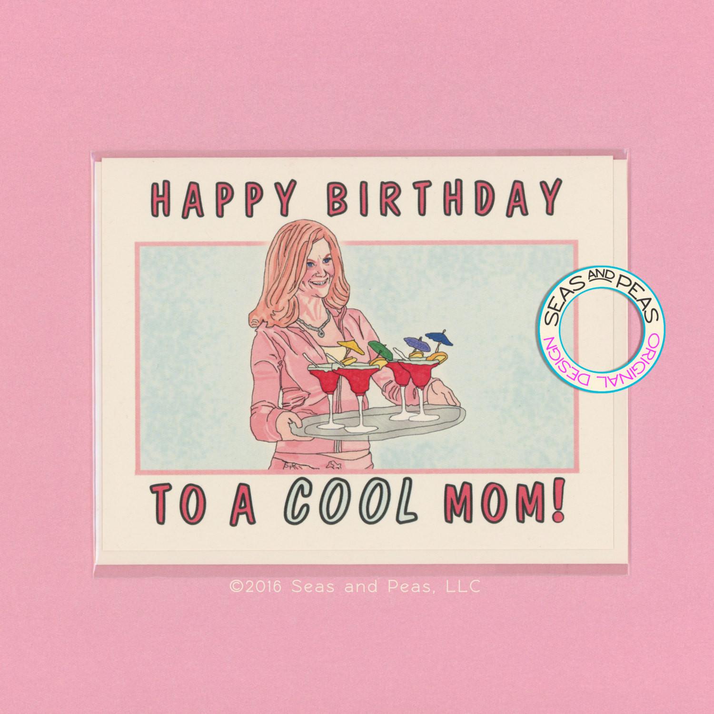 Cool Birthday Card  BIRTHDAY For A COOL MOM Funny Birthday Card Mean Girls