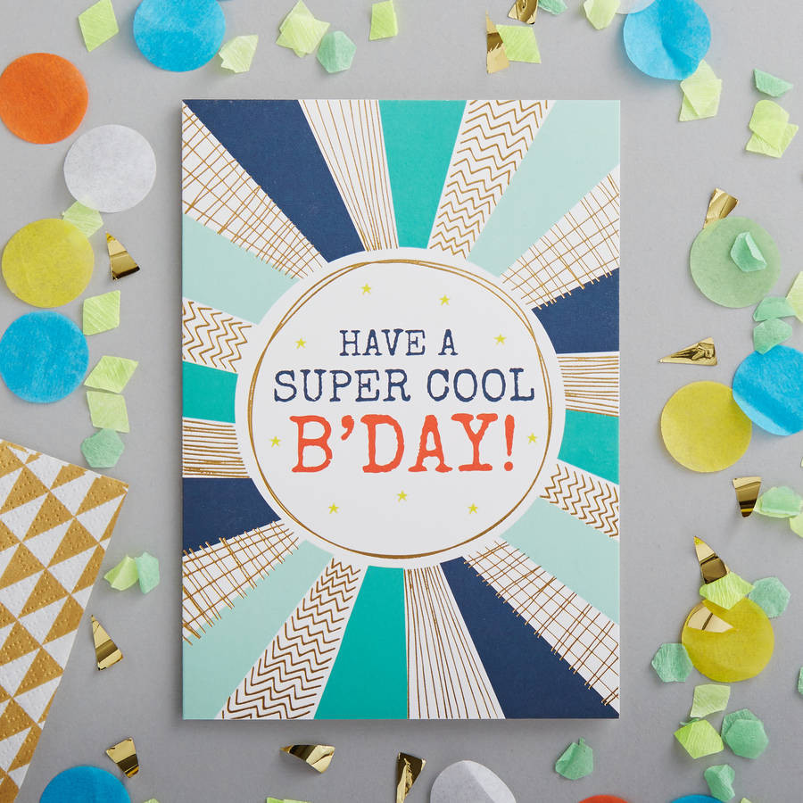 Cool Birthday Card  have a super cool birthday foiled greetings card by