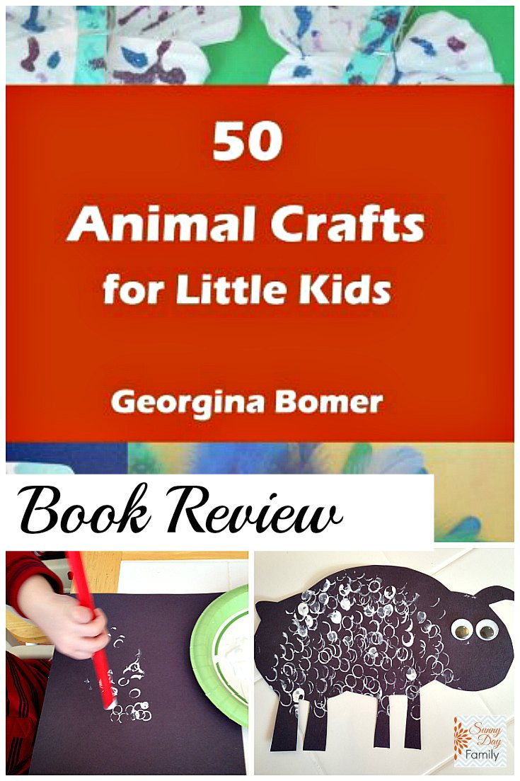 Crafts For Little Kids  50 Animal Crafts for Little Kids Book Review