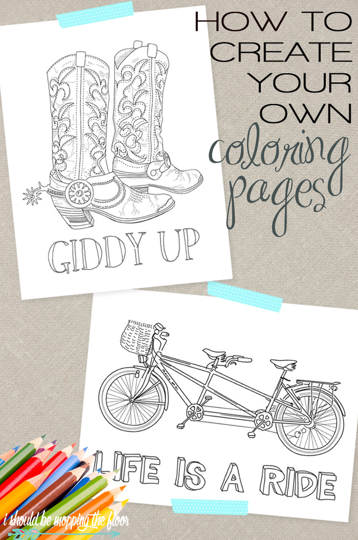 Create A Coloring Book  i should be mopping the floor How to Create Your Own