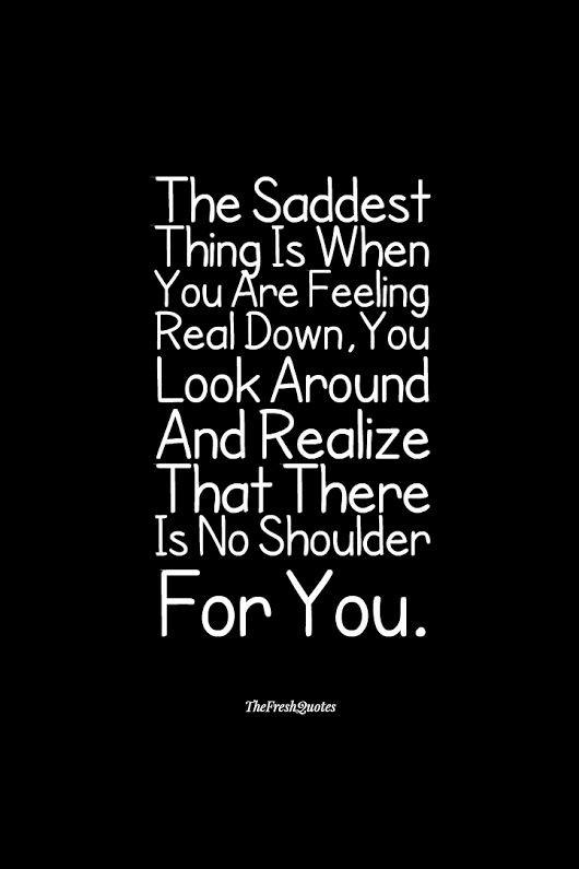 Deep Sad Quotes  The saddest thing sad depression selfishness