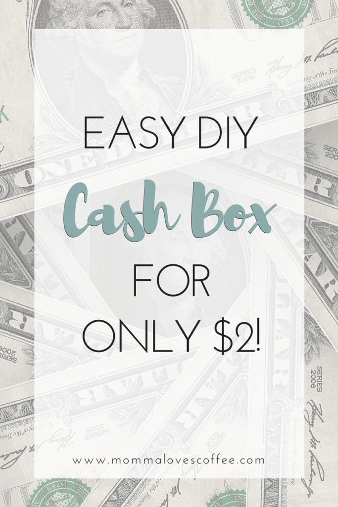 DIY Cash Box  How to Make a DIY Cash Box for ly $2 Momma Loves Coffee