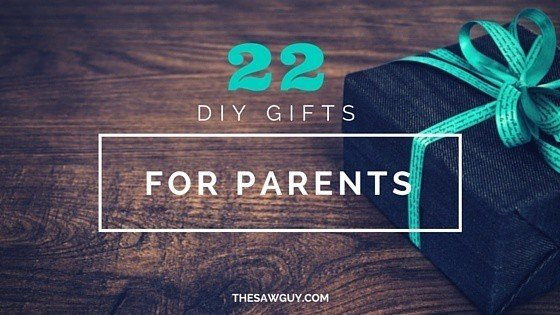 DIY Gifts For Parents  The Saw Guy Power Tool Reviews DIY Projects