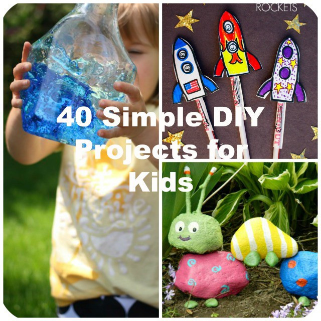 DIY Kids Project  40 Simple DIY Projects for Kids to Make