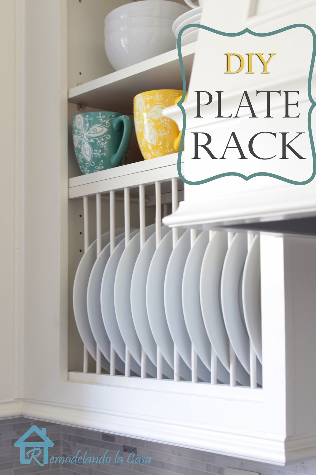 DIY Plate Rack  DIY Inside Cabinet Plate Rack Remodelando la Casa