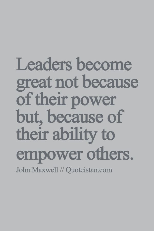 Famous Leadership Quotes  Leaders be e great not because of their power but