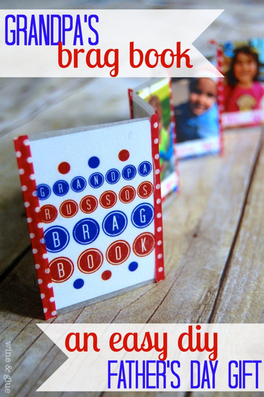 Father'S Day Gift Ideas For Grandpa  Grandpa s Brag Book DIY Father s Day Gift Wine & Glue