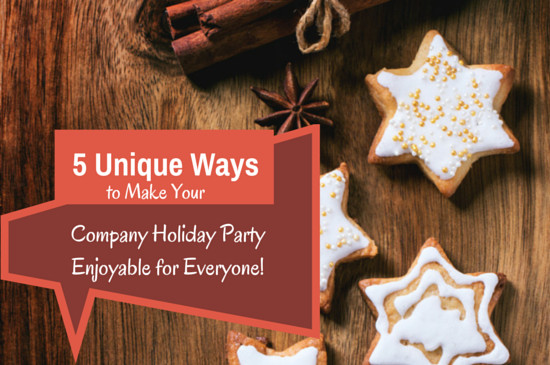 Fun Corporate Holiday Party Ideas  5 Unique Ways to Make Your pany Holiday Party Enjoyable