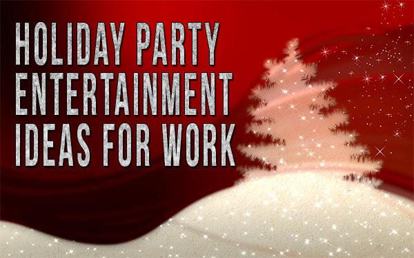 Fun Work Christmas Party Ideas  Holiday Party Entertainment Ideas For Work edy