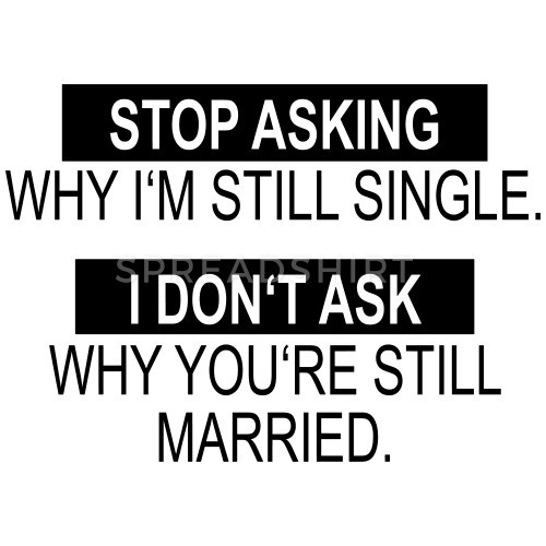 Funny Single Quotes For Guys  For Singles Funny Quotes Dating Dates Single by ikmit