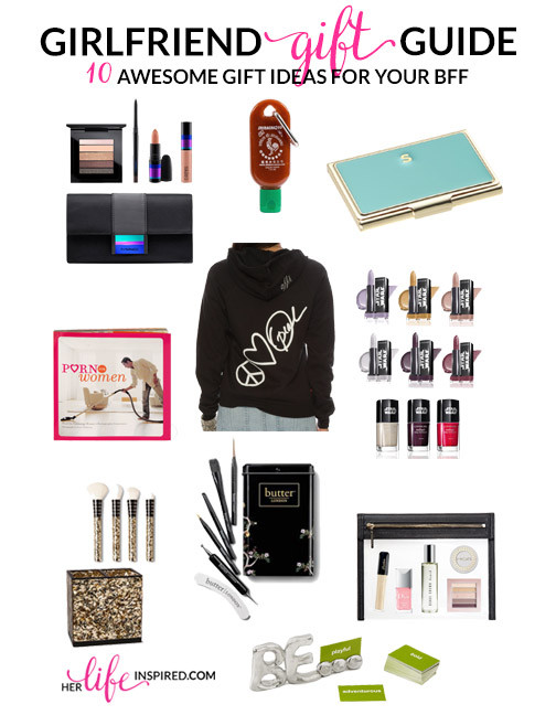 Gift Ideas For New Girlfriend  Girlfriend Gift Guide 10 Awesome Gift Ideas For Your BFF