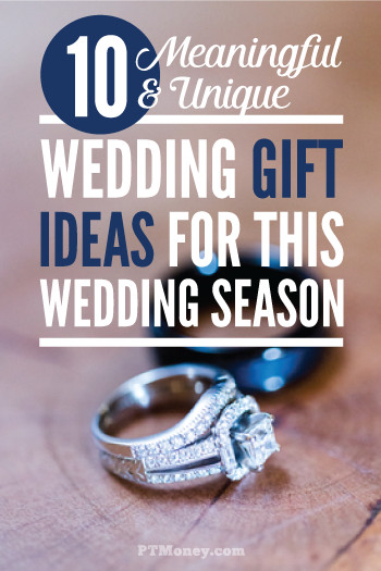 Good Wedding Gift Ideas  10 Meaningful and Unique Wedding Gift Ideas