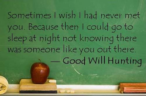 Good Will Hunting Love Quote  30 Plus Most Attractive Tumblr Quotes