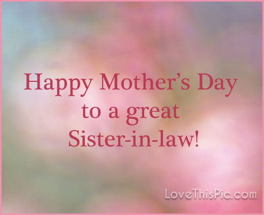 Happy Mothers Day Mother In Law Quotes  Happy Mothers Day To My Sister In Law s