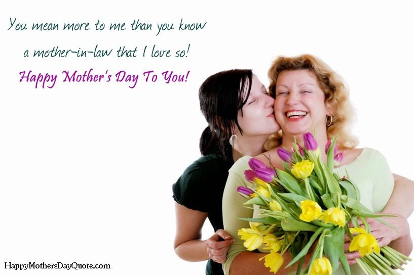 Happy Mothers Day Mother In Law Quotes  Happy Mothers Day Quotes For Mother in Law from Daughter