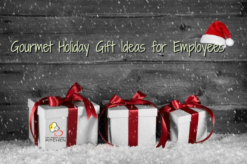 Holiday Gift Ideas For Staff  MPK Blog My Popcorn Kitchen