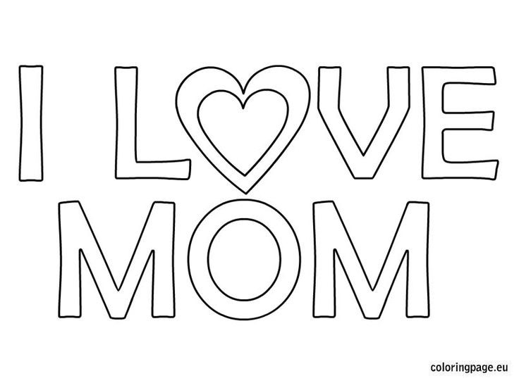 I Love You Mom Coloring Pages  I love mom coloring page Mother s Day
