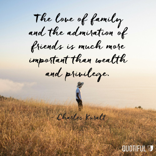 "Importance Of Family Quotes  ""The love of family and the admiration of friends is much"