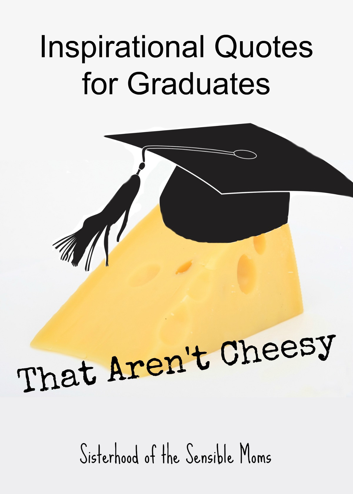 Inspirational Graduation Quotes  Inspirational Quotes for Graduates That Aren t Cheesy