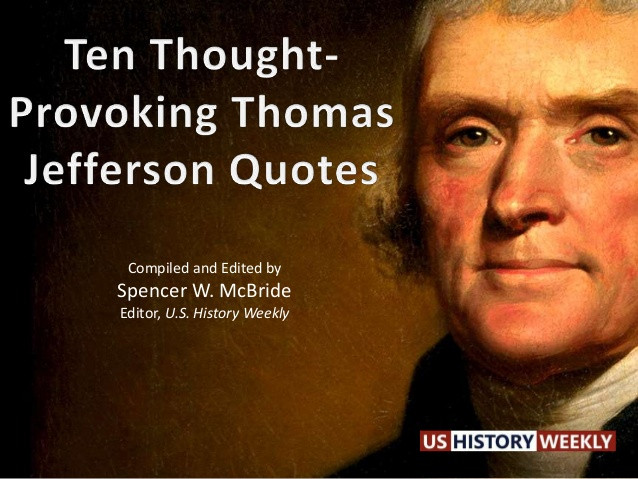 Jefferson Quotes On Education  Ten Thought Provoking Thomas Jefferson Quotes