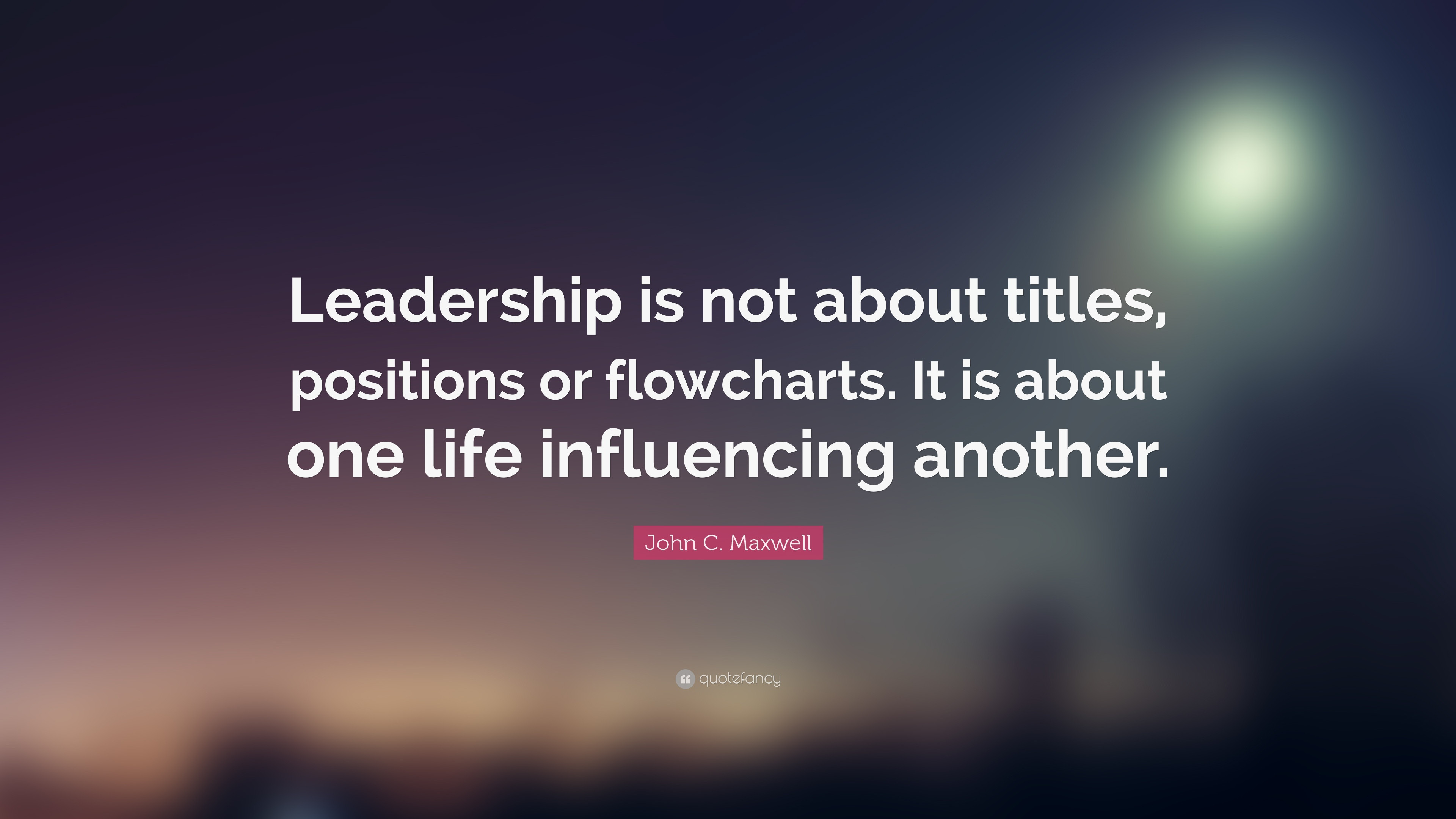 "John Maxwell Quotes On Leadership  John C Maxwell Quote ""Leadership is not about titles"