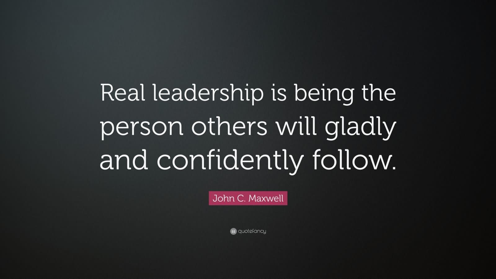John Maxwell Quotes On Leadership  75 Leadership Quotes Sayings about Leaders