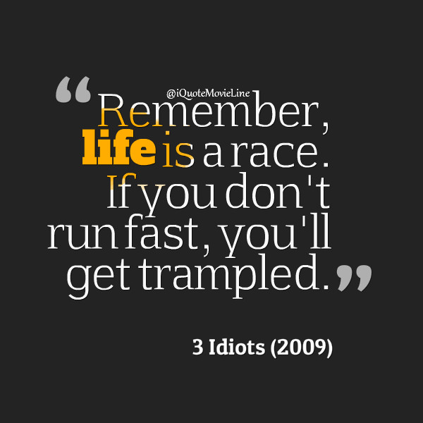 """Life Is A Race Quotes  Movie Quotes on Twitter """"""""Remember life is a race If"""