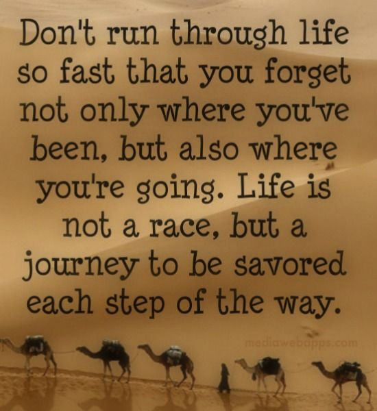 Life Is A Race Quotes  Don t run through life so fast that you for not only